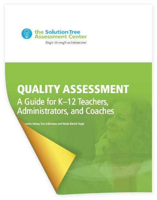 Free Assessment Center White Paper—Quality Assessment: A Guide for K–12 Teachers, Administrators, and Coaches